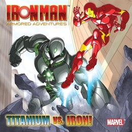 Book Titanium Vs. Iron! (marvel: Iron Man) by Frank Berrios