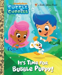 Book It's Time For Bubble Puppy! (bubble Guppies) by Golden Books