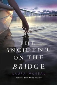Book The Incident On The Bridge by Laura Mcneal
