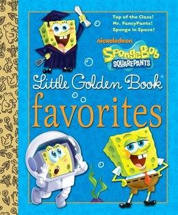 Book Spongebob Squarepants Little Golden Book Favorites (spongebob Squarepants) by James Killeen