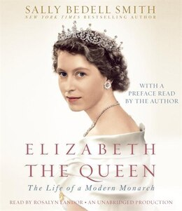 Book Elizabeth The Queen: The Life Of A Modern Monarch by Sally Bedell Smith