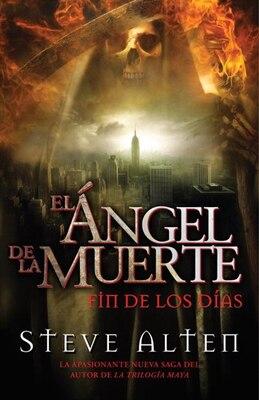 Book Ángel De La Muerte: El Fin De Los Días by Steve Alten