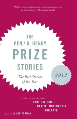 Book The Pen/o. Henry Prize Stories 2012: Including Stories By John Berger, Wendell Berry, Anthony Doerr… by Laura Furman