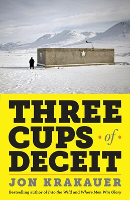 Book Three Cups Of Deceit: How Greg Mortenson, Humanitarian Hero, Lost His Way by Jon Krakauer