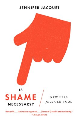 Book Is Shame Necessary?: New Uses For An Old Tool by Jennifer Jacquet