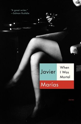 Book When I Was Mortal by Javier Marias