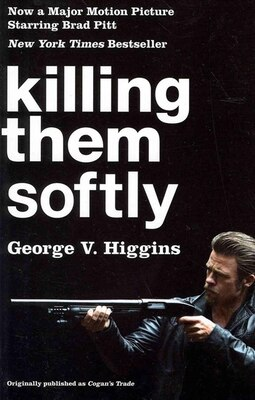 Book Killing Them Softly  (cogan's Trade Movie Tie-in Edition) by George V. Higgins