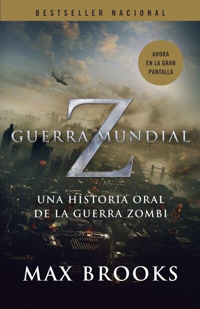 Guerra Mundial Z: Una Historia Oral De La Guerra Zombi by Max Brooks