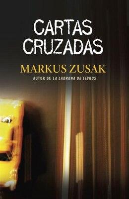 Book Cartas Cruzadas by Markus Zusak