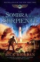 La Sombra De La Serpiente: Las Crónicas De Kane, Libro 3