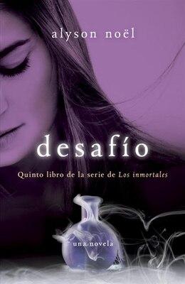 Book Desafío: Quinto Libro De La Serie De Los Inmortales by Alyson Noel