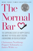 The Normal Bar: The Surprising Secrets Of Happy Couples And What They Reveal About Creating A New…