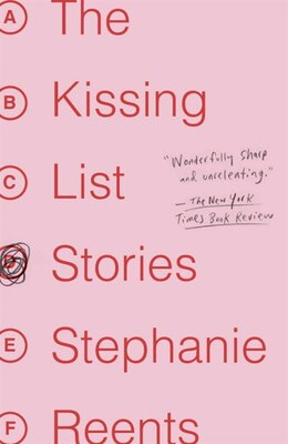 Book The Kissing List: Stories by Stephanie Reents