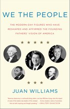 We The People: The Modern-day Figures Who Have Reshaped And Affirmed The Founding Fathers' Vision…