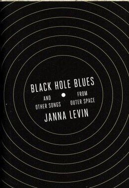 Book Black Hole Blues And Other Songs From Outer Space by Janna Levin