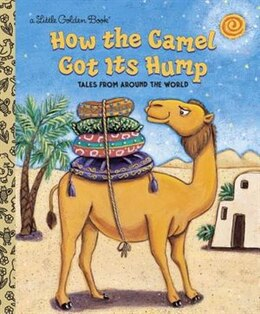 Book How the Camel Got Its Hump by Justine Fontes
