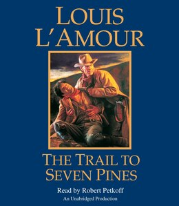 Book The Trail To Seven Pines by LOUIS L'AMOUR