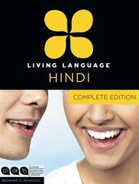 Living Language Hindi, Complete Edition: Beginner Through Advanced Course, Including 3 Coursebooks…