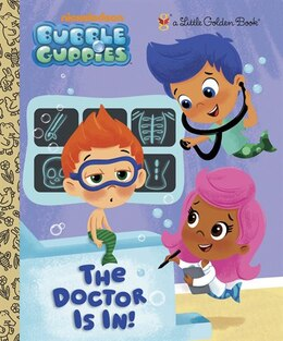 Book The Doctor Is In! (bubble Guppies) by Golden Books