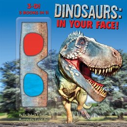 Book Dinosaurs: In Your Face! by Robert T. Bakker