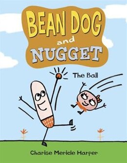Book Bean Dog And Nugget: The Ball by Charise Mericle Harper