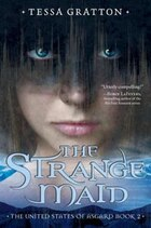 The Strange Maid: Book 2 Of United States Of Asgard