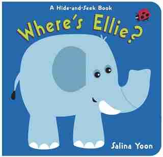 Where's Ellie?: A Hide-and-seek Book by Salina Yoon