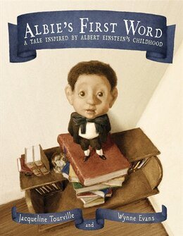 Book Albie's First Word: A Tale Inspired By Albert Einstein's Childhood by Jacqueline Tourville