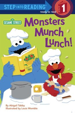 Book Monsters Munch Lunch! (sesame Street) by Abigail Tabby