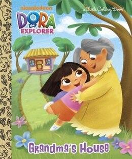 Book Grandma's House (dora The Explorer) by Courtney Golden Books