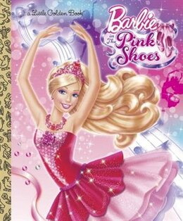 Book Barbie In The Pink Shoes Little Golden Book (barbie) by Mary Tillworth