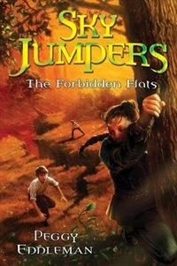 Book Sky Jumpers Book 2: The Forbidden Flats by Peggy Eddleman