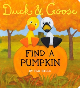 Book Duck & Goose, Find A Pumpkin (oversized Board Book) by Tad Hills