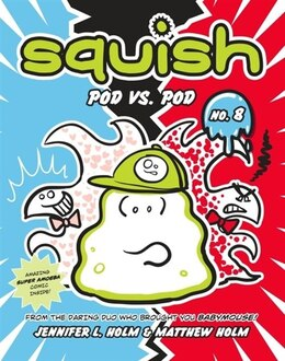 Book Squish #8: Pod Vs. Pod by Jennifer L. Holm
