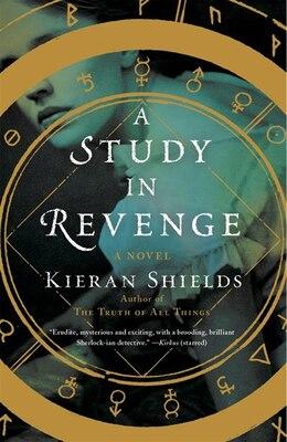 Book A Study In Revenge: A Novel by Kieran Shields