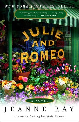 Book Julie And Romeo: A Novel by Jeanne Ray