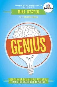 Genius: Ignite Your Brain's Full Potential Using The Brainetics Approach