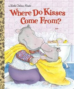 Book Where Do Kisses Come From? by Maria Fleming