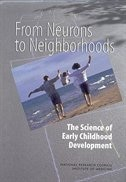 Book From Neurons to Neighborhoods: The Science of Early Childhood Development by Jack P. Shonkoff