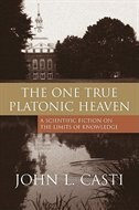 The One True Platonic Heaven: A Scientific Fiction On The Limits Of Knowledge