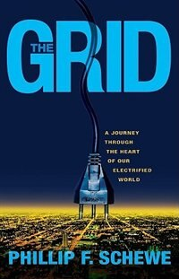 Book Grid: A Journey Through the Heart of Our Electrified World by Schewe