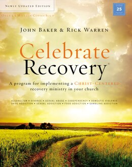 Book Celebrate Recovery Updated Curriculum Kit: A Program for Implementing a Christ-Centered Recovery… by John Baker