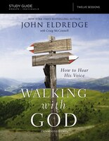 The Walking With God Study Guide Expanded Edition: How To Hear His Voice