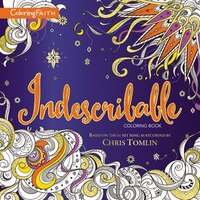 Indescribable Adult Coloring Book: Based On The #1 Hit Song As Recorded By Chris Tomlin