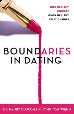 Book Boundaries in Dating: How Healthy Choices Grow Healthy Relationships by Henry Cloud