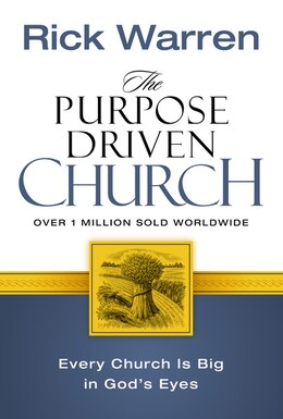 Book The Purpose Driven Church: Every Church Is Big in God's Eyes by Rick Warren