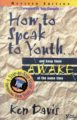 Book How to Speak to Youth . . . and Keep Them Awake at  the Same Time: A Step-by-Step Guide for… by Ken Davis
