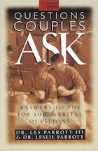 Questions Couples Ask: Answers to the Top 100 Marital Questions