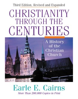 Book Christianity Through the Centuries: A History of the Christian Church by Earle E. Cairns