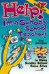 Help! I'm a Sunday School Teacher: 50 Ways to Make Sunday School Come Alive by Ray Johnston